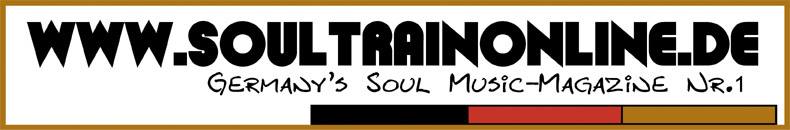 Michael Arens' SOUL TRAIN - Germany's Soul Music-Magazine Nr.1! (www.soultrainonline.de)